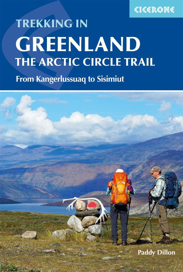 Trekking in Greenland – The Arctic Circle Trail - Cicerone