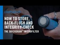 Platypus® QuickDraw™ Microfilter: How to Store, Back-Flush and Perform an Integrity Check
